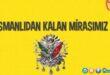Kültür ve Miras: Osmanlıdan Kalan Mirasımız Sunusu